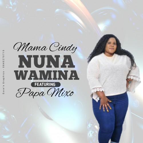Nuna Wamina - Mama Cindy - Feat . Papa Mixo