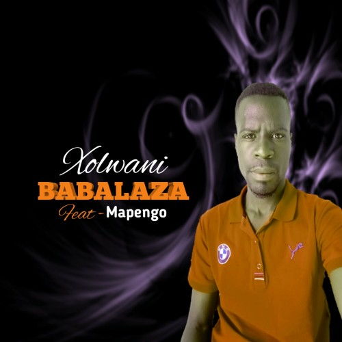 Babalaza - Xolwane Feat. Mapenga