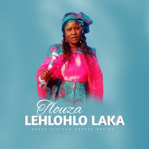 Lehlohlo Laka - Tlouza