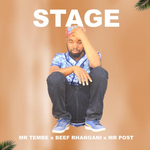 Stage - MR TEMBE x BEEF RHANGANI x MR POST