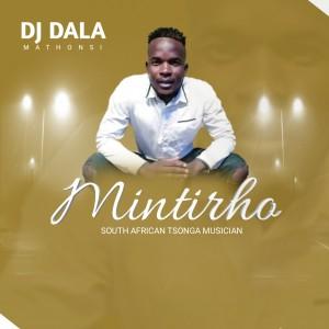 Mintirho - Dj Dala (Mathonsi)