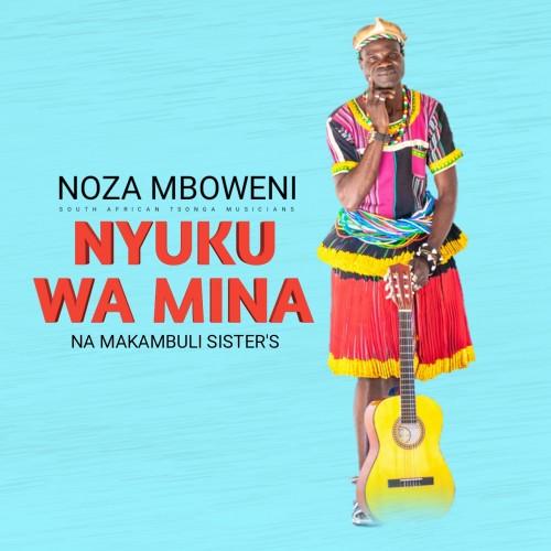 Nyuku wa mina - Noza Mboweni na Makambule sisters
