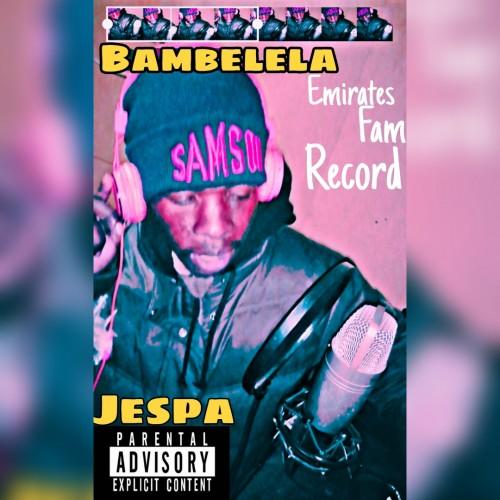 Jespa - Bambelela (Prod By Zulu)