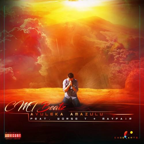 CMT Beatz - Avulekile Amazulu (feat. Worse T & May Fair)
