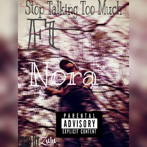 Senior Mateo Ft Nora - Stop Talking Too Much