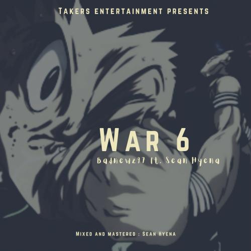 BadNewz - War 6 ft. Sean Hyena