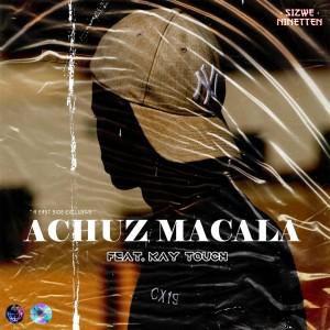 Achuz Macala (feat. Kay Touch)