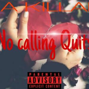 No calling Quits
