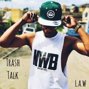 L.A.W - Trash Talk