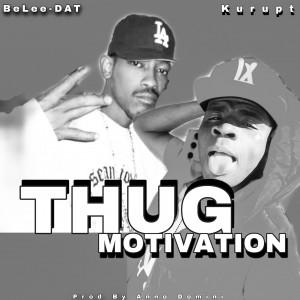 Thug Motivation (Feat. Kurupt)