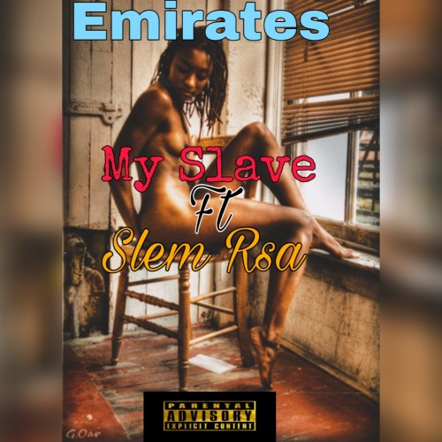 Emirates Ft Slem - My Slave