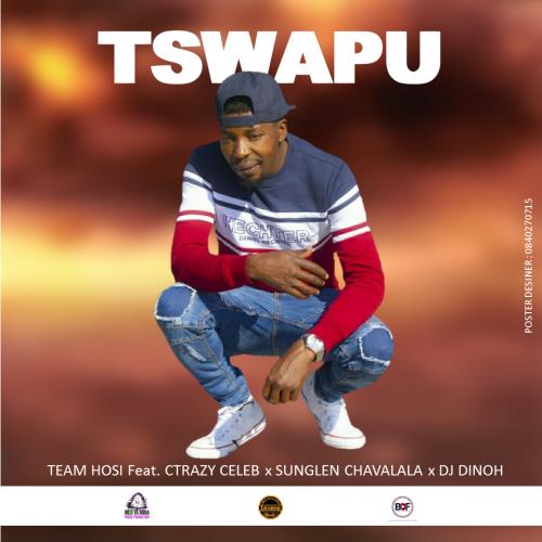Tswapu - Team Hosi (Feat. Crazy Celeb x Sunglen x DJ Dinoh)