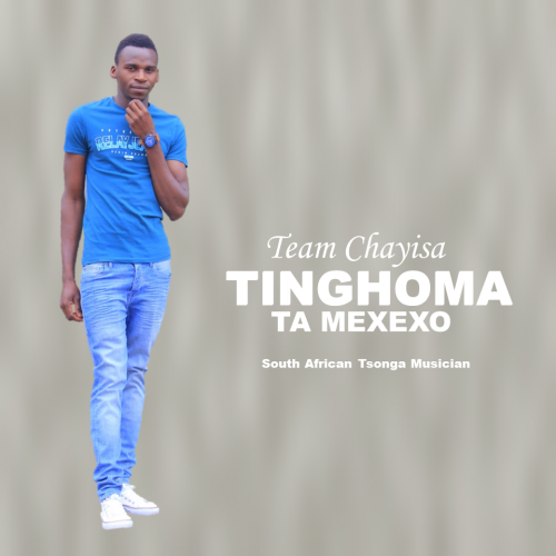 Tinghoma Ta Mexexo - Team Chayisa