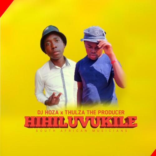 Hi Hluvukile - Dj Hoza  & Thulza The Producer