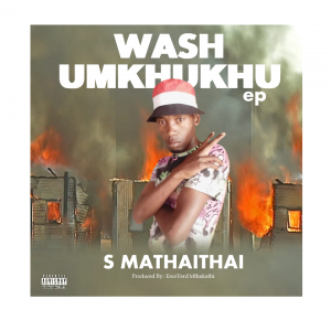 Wash'Umkhukhu - S Mathaithai