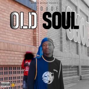 TTDude - Old Soul