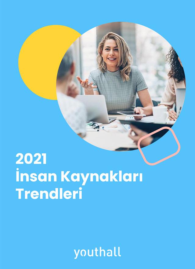 2021 İnsan Kaynakları Trendleri Raporu