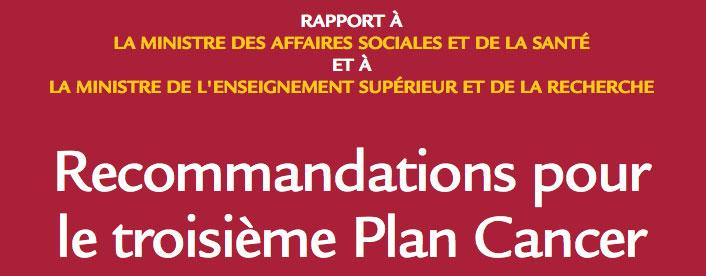 Plan Cancer 2014-2018 : des recommandations pour un meilleur futur
