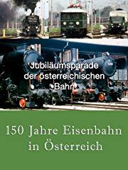 150 Jahre Eisenbahn in Österreich stream