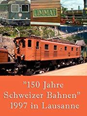 150 Jahre Schweizer Bahnen 1997 in Lausanne stream