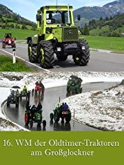 16. WM der Oldtimer-Traktoren am Großglockner stream
