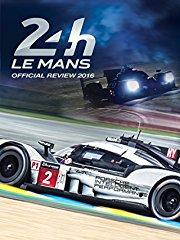 24h Le Mans Official Review 2016 stream