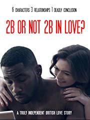 2b or not 2b in love Stream