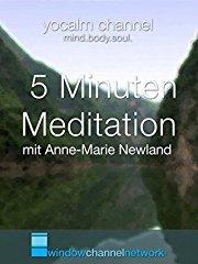 5 Minuten Meditation (five minute meditation) mit Anne-Marie Newland stream