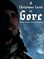A Christmas Carol in Gore: Being a Butcher's Story of Christmas - stream