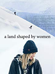 A Land Shaped by Women stream