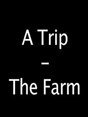 A Trip - The Farm stream
