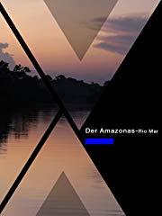Abenteuer Amazonas - Rio Mar stream