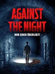 Against the Night – Nur einer überlebt! Stream