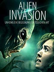 Alien Invasion - Unheimliche Begegnung der tödlichen Art stream