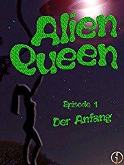Alien Queen (Episode 1) - Der Anfang stream