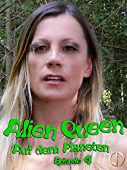 Alien Queen (Episode 4) - Auf dem Planeten stream