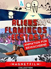 Aliens, Flamingos & Ecstasy | Animation für Erwachsene stream