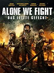 Alone we fight - Das letzte Gefecht Stream