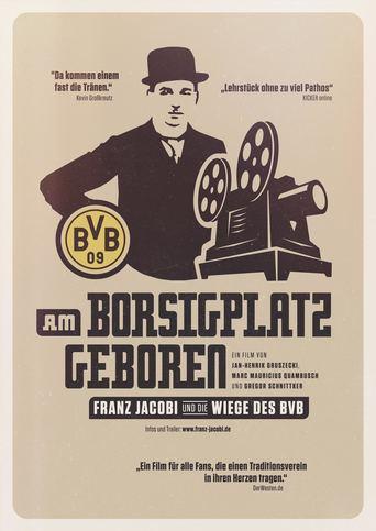 Am Borsigplatz geboren - Franz Jacobi und die Wiege des BVB stream