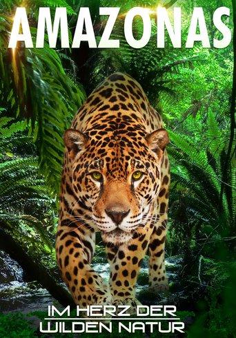 Amazonas: Im Herz der wilden Natur stream