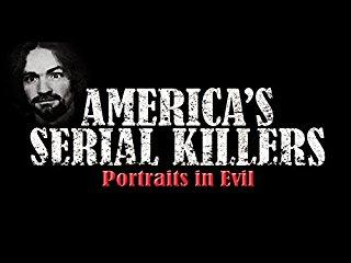 America's Serial Killers: Portraits in Evil stream