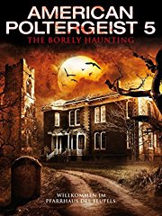 American Poltergeist 5: The Borely Haunting stream