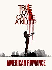 American Romance: True Love can be a Killer Stream