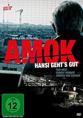 Amok - Hansi gehts gut - stream