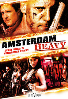 Amsterdam Heavy - Jetzt wird´s verdammt ernst stream