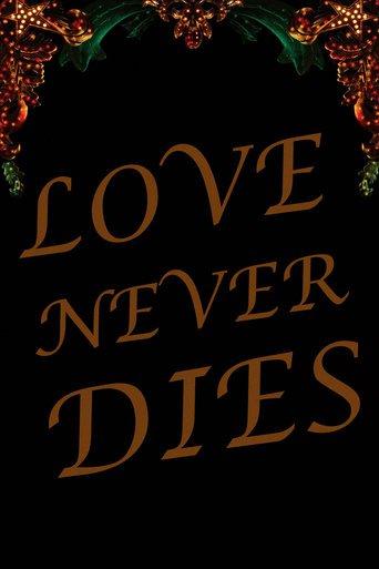 Andrew Lloyd Webber's Love Never Dies stream