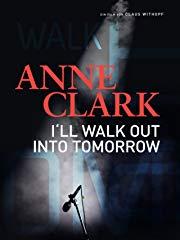 Anne Clark - I'll Walk Out Into Tomorrow Stream