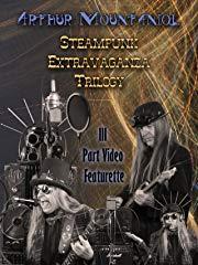 Arthur Mountaniol: Steampunk Extravaganza Trilogy Stream