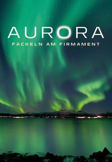Aurora - Fackeln am Firmament stream