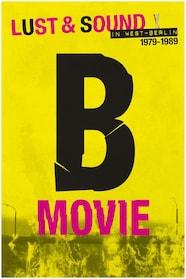 B-Movie: Lust & Sound in West-Berlin - stream
